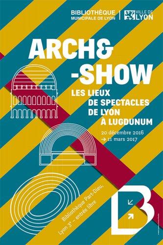 Arch&show, les lieux de spectacles de Lyon à Lugdunum