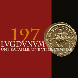 On vous raconte... Une bataille pour l'Empire. Lugdunum 197 ap. J.-C.